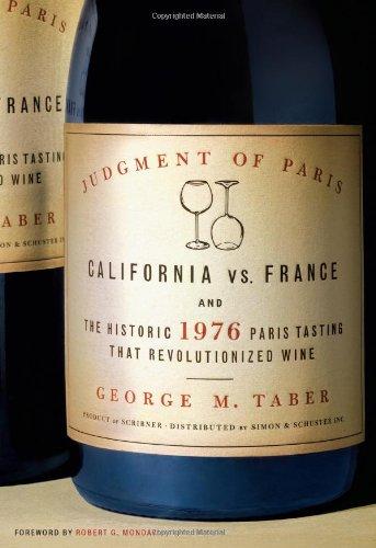 Judgment of Paris: California vs. France & the Historic 1976 Paris Tasting That Revolutionized Wine
