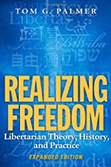 Realizing Freedom: Libertarian Theory, History, and Practice Paperback