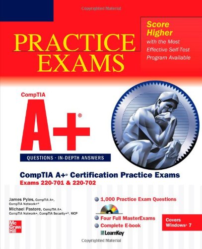 CompTIA A+ Certification Practice Exams (Exams 220-701 & 220-702) (Certification Press)