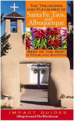 The Treasures and Pleasures of Santa Fe, Taos, and Albuquerque: Best of the Best in Travel and - Mexico Santa Shopping In New Fe