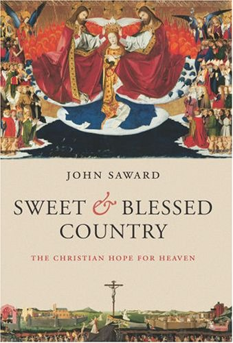 Download Sweet and Blessed Country: The Christian Hope for Heaven pdf