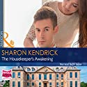 The Housekeeper's Awakening Audiobook by Sharon Kendrick Narrated by Jill Tanner