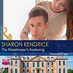 The Housekeeper's Awakening | Sharon Kendrick