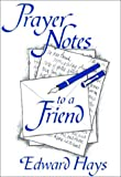 Prayer Notes to a Friend, Edward Hays, 0939516675