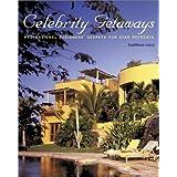 Celebrity Getaways: Professional Designers' Secrets from Fabulous Star Retreats