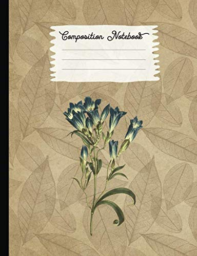 Composition Notebook: College Ruled Blank Lined Journals for School - Porcelain Flowered Gentian (Vintage Flowers and Plants)