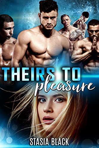 Theirs to Pleasure: a Reverse Harem Romance cover