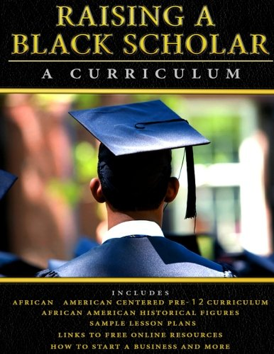Raising A Black Scholar: A Curriculum