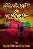 The Key to Velvet, Lyndall Baker Landauer, 0595149162
