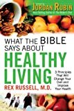 What the Bible Says about Healthy Living, Rex Russell, 0830743499