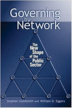 Book Governing by Network: The New Shape of the Public Sector by Stephen Goldsmith (2004-11-30)