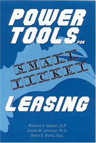 Power Tools for Small Ticket Leasing