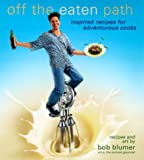Off the Eaten Path, Bob Blumer, 0345421507