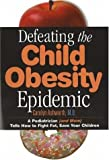 Defeating the Child Obesity Epidemic, Carolyn D. Ashworth, 0974946117