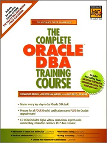 Complete Oracle DBA Training Course, The: Lynnwood Brown, Maximilian ...