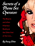 Secrets of a Phone Sex Operator: 1st Edition