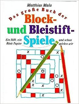 Das Große Buch Der Block Und Bleistiftspiele Ein Stift Ein Blatt