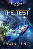 The Test: A Young Adult Sci-Fi Adventure (Star City Shorts Book 2)