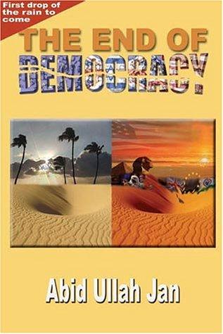 The End of Democracy Abid Ullah Jan