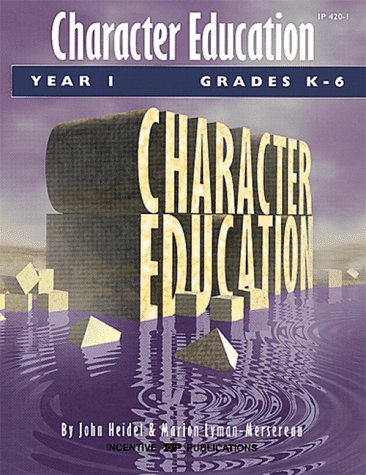 Character Education Curriculum - Character Education: Grades K-6 Year 1