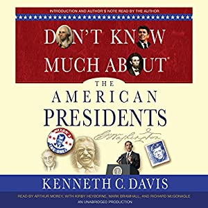 Don't Know Much About the American Presidents Audiobook