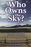 Who Owns the Sky?, Peter Barnes, 1559638559