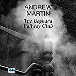 The Baghdad Railway Club: Jim Stringer, Steam Detective, Book 8 | Andrew Martin