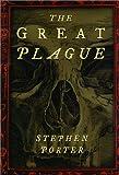 The Great Plague, Stephen Porter, 075091615X