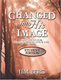 Changed in to His Image Student, Berg Jim, 1579249787