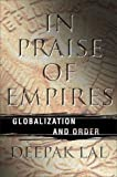 In Praise of Empires, Deepak Lal, 1403936390
