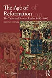 The Age of Reformation: The Tudor and Stewart Realms 1485-1603 (Religion, Politics and Society in Britain)