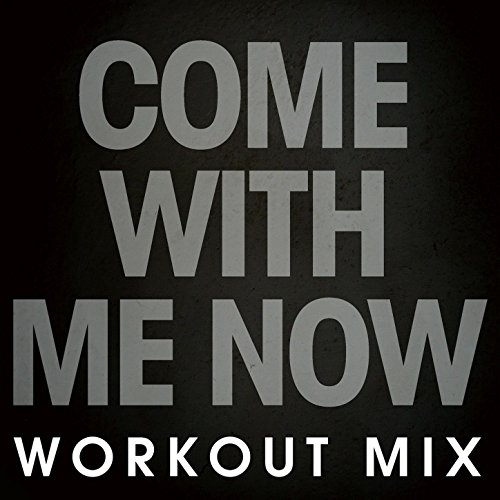 Come with Me Now - Single