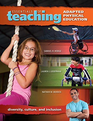 Essentials of Teaching Adapted Physical Education: Diversity, Culture, and Inclusion (Essentials Of Health Culture And Diversity Ebook)