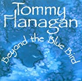 Beyond the Blue Bird by Tommy Flanagan (2002-01-01)
