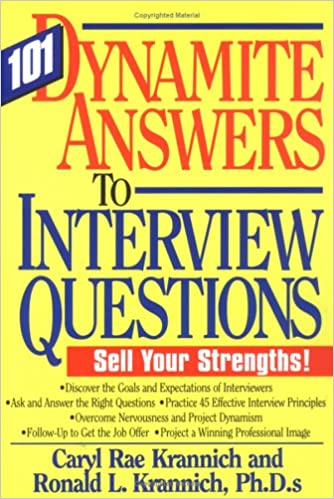 101 Dynamite Answers To Interview Questions Sell Your Strengths