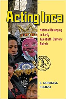 ,,VERIFIED,, Acting Inca: National Belonging In Early Twentieth-Century Bolivia (Pitt Latin American Series). Admin Banda manga patin miembros sobre