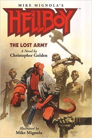 Hellboy: The Lost Army: Golden, Christopher, Mignola, Mike, Mignola, Mike:  9781840235692: Amazon.com: Books