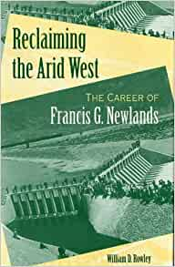 Reclaiming the Arid West: The Career of Francis G