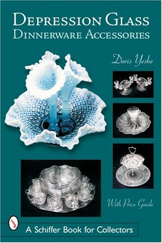 Depression Glass Dinnerware Accessories (Schiffer Book for Collectors)