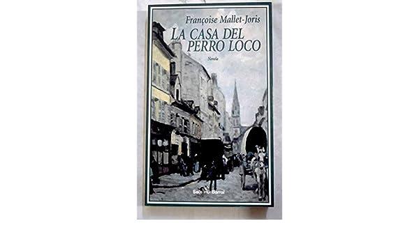 La Casa Del Perro Loco: FranO Mallet-Joris: 9788432247965: Amazon.com: Books