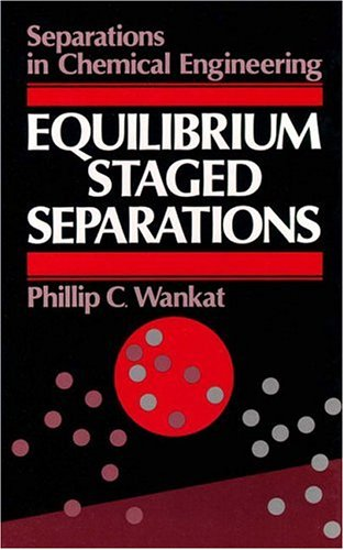 Equilibrium Staged Separations  Separations For Chemical Engineers
