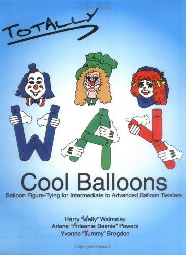 Totally WAY Cool Balloons (Way Cool Balloons) ebook