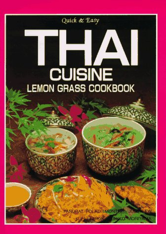 Quick & Easy Thai Cuisine Lemon Grass Cookbook