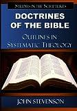 Doctrines of the Bible, John Stevenson, 0982113048