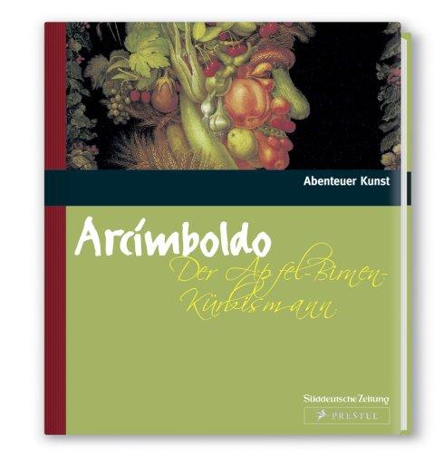 Der Apfel-Birnen-Kürbismann (Abenteuer Kunst)