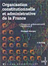 Organisation constitutionnelle et administrative de la France par Georges