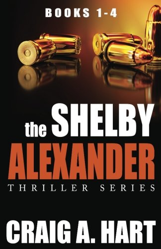 The Shelby Alexander Thriller Series: Books 1-4