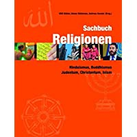 Sachbuch Religionen: Hinduismus, Buddhismus, Judentum, Christentum, Islam