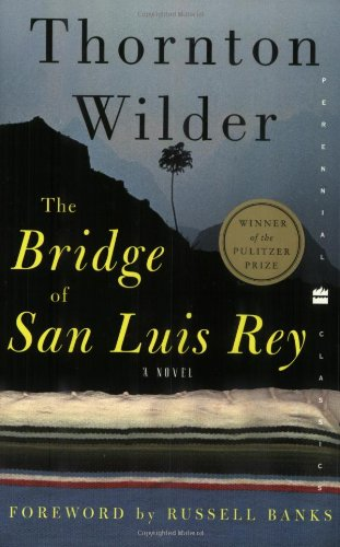 The Bridge of San Luis Rey (Perennial Classics)