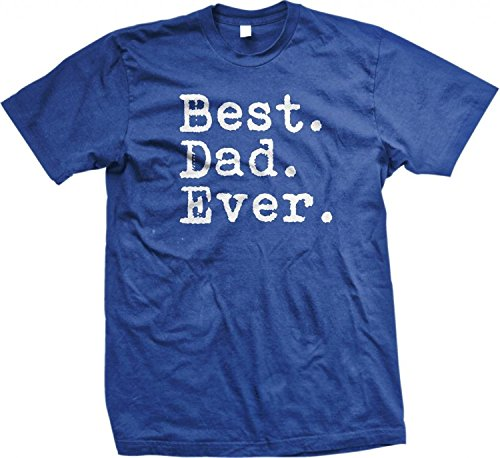 Best  Dad  Ever  Funny Fathers Day Holiday Gift Mens Cotton T Shirt  Xl  Royal